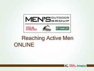 Reaching Active Men ONLINE