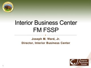 Interior Business Center  FM FSSP