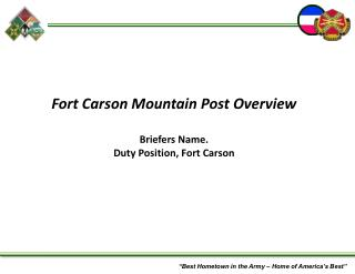 Fort Carson Mountain Post Overview Briefers Name. Duty Position, Fort Carson