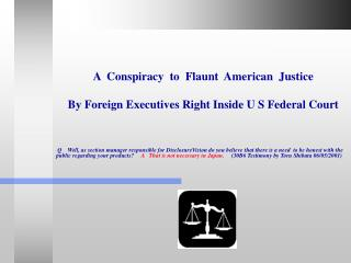 A  Conspiracy  to  Flaunt  American  Justice By Foreign Executives Right Inside U S Federal Court