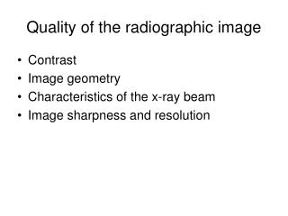Quality of the radiographic image