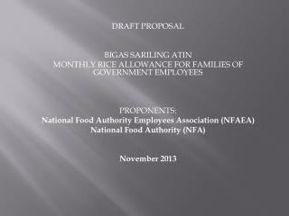 DRAFT PROPOSAL BIGAS SARILING ATIN MONTHLY RICE ALLOWANCE FOR FAMILIES OF GOVERNMENT EMPLOYEES