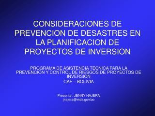 CONSIDERACIONES DE PREVENCION DE DESASTRES EN LA PLANIFICACION DE PROYECTOS DE INVERSION
