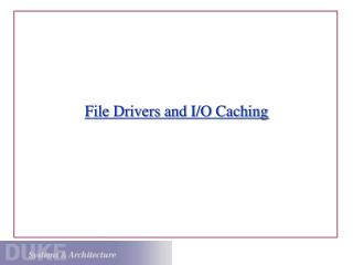 File Drivers and I/O Caching