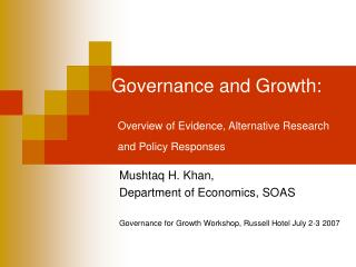 Governance and Growth:   Overview of Evidence, Alternative Research and Policy Responses