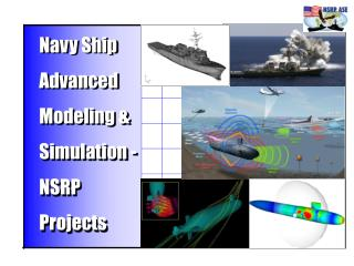 Navy Ship Advanced Modeling & Simulation -  NSRP Projects