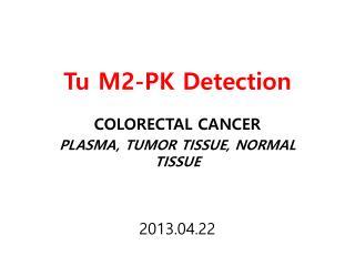 Tu M2-PK Detection