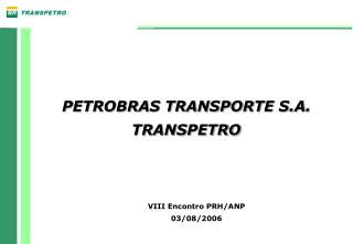 PETROBRAS TRANSPORTE S.A. TRANSPETRO