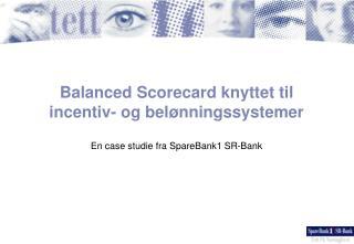 Balanced Scorecard knyttet til incentiv- og belønningssystemer