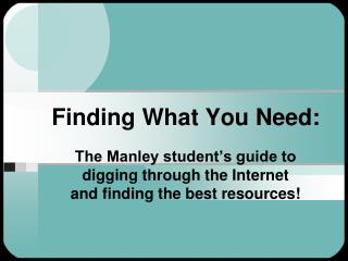 Finding What You Need:
