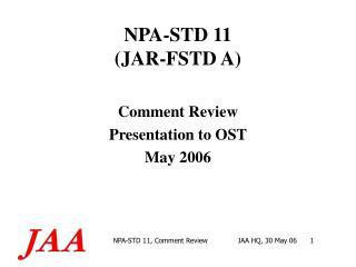 NPA-STD 11 (JAR-FSTD A)