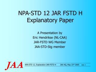 NPA-STD 12 JAR FSTD H Explanatory Paper