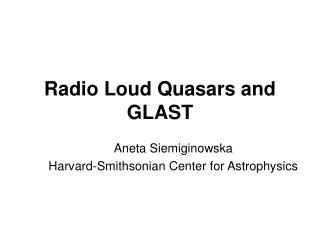 Radio Loud Quasars and GLAST