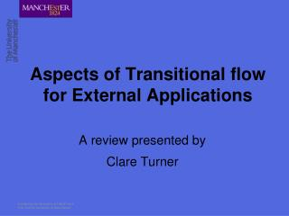 Aspects of Transitional flow for External Applications