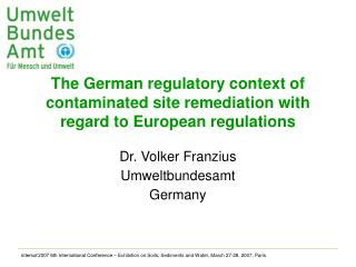 The German regulatory context of contaminated site remediation with regard to European regulations