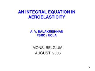AN INTEGRAL EQUATION IN  AEROELASTICITY A. V. BALAKRISHNAN FSRC / UCLA
