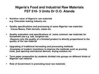 Nigeria's Food and Industrial Raw Materials FST 510- 3 Units Dr O.O. Atanda