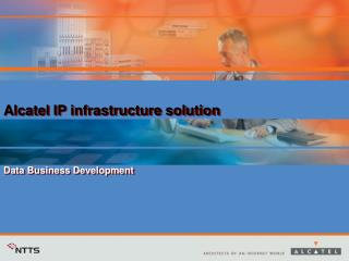 Alcatel IP infrastructure solution Data Business Development