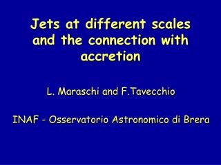 J ets at differe nt scales  and  the connection with  accretion