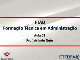 FTAD Forma��o T�cnica em Administra��o
