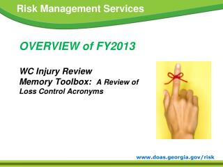 OVERVIEW of FY2013 WC Injury Review Memory Toolbox:   A Review of  Loss Control Acronyms
