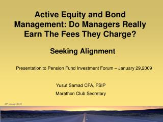 Active Equity and Bond Management: Do Managers Really Earn The Fees They Charge?