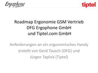 Roadmap Ergonomie GSM Vertrieb  DFG Ergophone GmbH  und Tiptel GmbH