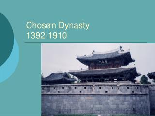 Chos n Dynasty 1392-1910