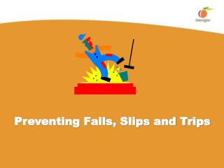 Preventing Falls, Slips and Trips
