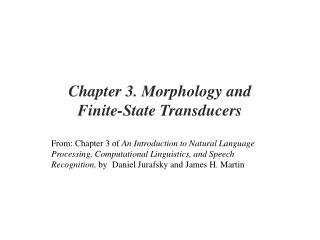 Chapter 3. Morphology and  Finite-State Transducers