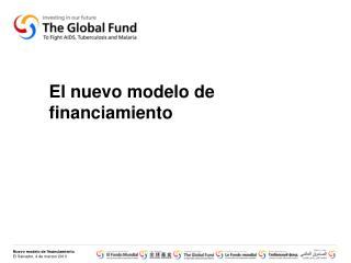 El nuevo modelo de financiamiento