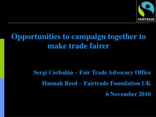 Opportunities to campaign together to make trade fairer