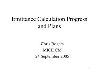 Emittance Calculation Progress and Plans