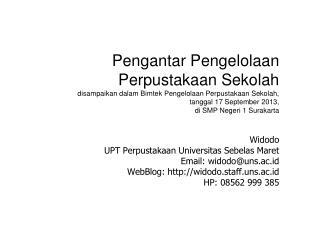 Widodo UPT  Perpustakaan Universitas Sebelas Maret Email: widodo@uns.ac.id