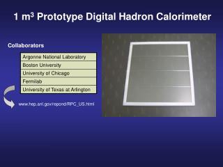 1 m 3  Prototype Digital Hadron Calorimeter