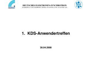 1.  KDS-Anwendertreffen 30.04.2008
