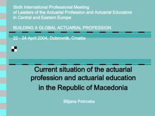 Current situation of the actuarial profession and actuarial education in the Republic of Macedonia