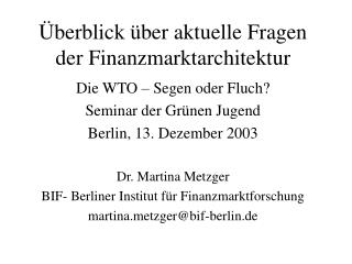 Überblick über aktuelle Fragen der Finanzmarktarchitektur