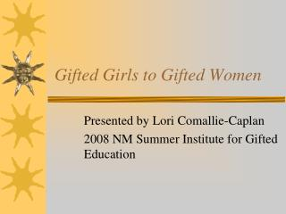 Gifted Girls to Gifted Women