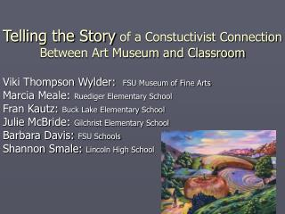 Telling the Story  of a Constuctivist Connection Between Art Museum and Classroom