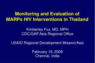Monitoring and Evaluation of  MARPs HIV Interventions in Thailand