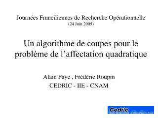 Alain Faye , Frédéric Roupin CEDRIC - IIE - CNAM