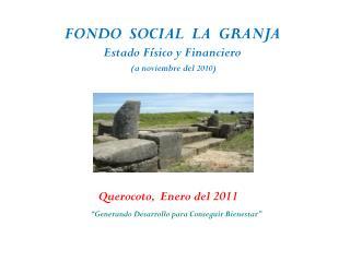 FONDO  SOCIAL  LA  GRANJA Estado  Físico y  Financiero (a noviembre  del  2010 )