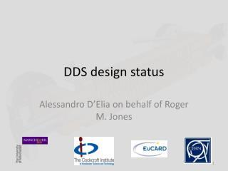 DDS design status