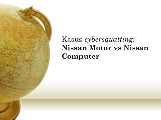 Kasus  cybersquatting:  Nissan Motor vs Nissan Computer