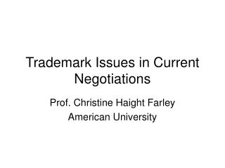 Trademark Issues in Current Negotiations