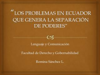 """"""" Los  problemas en  Ecuador  que genera la separación de poderes"""""""