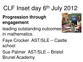 CLF Inset day 6 th  July 2012