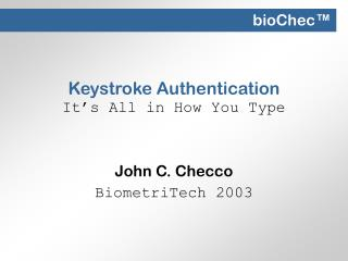 Keystroke Authentication It's All in How You Type