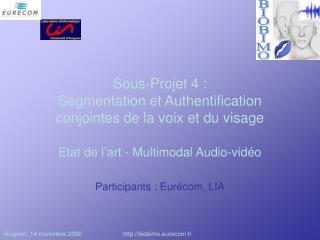 Sous-Projet 4 :  Segmentation et Authentification conjointes de la voix et du visage